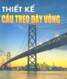 Thiết kế cầu treo dây võng - PGS. TS. Nguyễn Viết Trung và TS. Hoàng Hà
