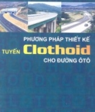 Phương pháp thiết kế tuyến Clothoid cho đường ô tô - PGS.TS Nguyễn Xuân Vinh