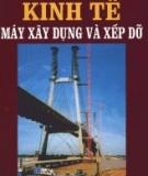 Kinh tế Máy xây dựng và xếp dỡ - Ts Nguyễn Bính