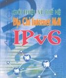 Giới thiệu về thế hệ địa chỉ internet mới IPV6 - NXB Bưu Điện