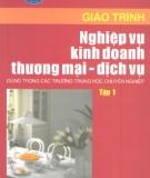 Giáo trình Nghiệp vụ kinh doanh thương mại dịch vụ - tập 1