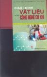 Giáo trình Vật liệu và công nghệ cơ khí - PGS.TS. Hoàng Tùng