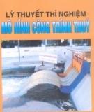 Ebook Lý thuyết thí nghiệm mô hình công trình thủy - NXB Giáo dục