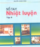 Ebook Sổ tay nhiệt luyện: Tập II - Nguyễn Trung Cảng