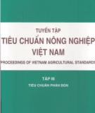 Ebook Tuyển tập tiêu chuẩn Nông nghiệp Việt Nam: Tập 3 - Tiêu chuẩn phân bón