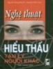 Ebook Nghệ thuật thấu hiểu tâm lý người khác - Nguyễn Công Khanh, Nguyễn Minh Đức