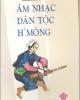 Ebook Âm nhạc dân tộc H'Mông - Hồng Thao