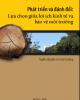 Ebook Phát triển và đánh đổi: Lựa chọn giữa lợi ích kinh tế và bảo vệ môi trường - TT Con người và thiên nhiên