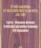 Từ điển giải nghĩa kỹ thuật kiến trúc và xây dựng Anh-Việt - NXB Khoa học và Kỹ thuật