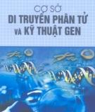 Giáo trình Cơ sở di truyền phân tử và kỹ thuật gen - PGS.TS. Khuất Hữu Thanh