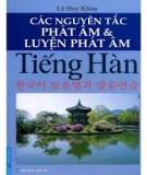 Ebook Các nguyên tắc phát âm và luyện phát âm Tiếng Hàn - Lê Huy Khoa