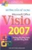 Hướng dẫn sử dụng Microsoft Office Visio 2007 - KS. Phạm Đức Minh