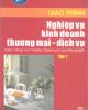 Giáo trình Nghiệp vụ kinh doanh thương mại dịch vụ: Tập 1 - Nguyễn Thị Lực