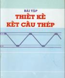 Ebook Bài tập Thiết kế kết cấu thép - Trần Thị Thôn