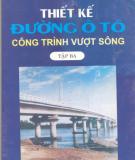 Ebook Thiết kế đường ô tô công trình vượt sông tập 3 - Nguyễn Xuân Trục