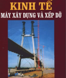 Ebook Kinh tế Máy xây dựng và xếp dỡ - Ts Nguyễn Bính