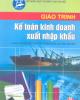 Giáo trình Kế toán kinh doanh xuất nhập khẩu - Nguyễn Thị Lợi