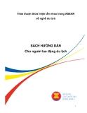 Thỏa thuận thừa nhận lẫn nhau trong ASEAN về nghề du lịch - Sách hướng dẫn cho người lao động du lịch
