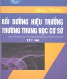 Giáo trình Bồi dưỡng hiệu trưởng trường trung học cơ sở: Tập 2 - NGƯT.ThS. Chu Mạnh Nguyên (chủ biên)