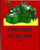 Ebook Công nghệ chế tạo máy (Tập 2) - NXB Khoa học Kỹ thuật