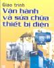 Giáo trình Vận hành và sửa chữa thiết bị điện - Nguyễn Đức Sỹ
