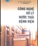 Ebook Công nghệ xử lý nước thải bệnh viện - PGS.TS. Nguyễn Xuân Nguyên