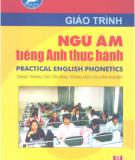 Giáo trình Ngữ âm tiếng Anh thực hành: Phần 1 - Lưu Thị Duyên