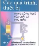 Ebook Các quá trình, thiết bị trong công nghệ hóa chất và thực phẩm (Tập 4) - GS.TSKH. Nguyễn Bin