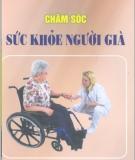 Ebook Chăm sóc sức khỏe người già - Trương Văn Khang