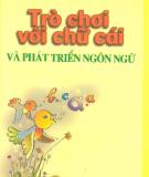 Ebook Trò chơi với chữ cái và phát triển ngôn ngữ ở trẻ em - Đặng Thu Quỳnh