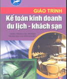 Giáo trình Kế toán kinh doanh du lịch - Khách sạn: Phần 1 - Phan Thị Thanh Hà