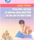 Giáo trình Tiếng việt, văn học và phương pháp phát triển cho trẻ dưới 6 tuổi: Phần 1 - NXB Hà Nội