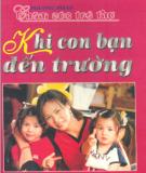 Ebook Phương pháp chăm sóc trẻ thơ khi con bạn đến trường - Vĩnh Hồ