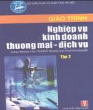Giáo trình Nghiệp vụ kinh doanh thương mại - dịch vụ Tập 2 - Nguyễn Thị Lực