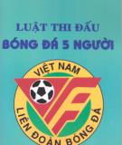 Ebook Luật thi đấu bóng đá 5 người: Phần 1 - NXB Thể dục Thể thao