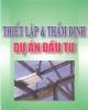 Giáo trình Thiết lập & Thẩm định dự án đầu tư - PGS.TS. Phước Minh Hiệp, ThS. Lê Thị Vân Đan