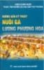 Ebook Hướng dẫn kỹ thuật nuôi gà Lương Phụng Hoa - NXB. Nông Nghiệp