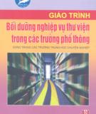 Giáo trình Bồi dưỡng nghiệp vụ thư viện trong các trường phổ thông: Phần 1 - NXB Hà Nội