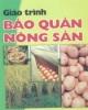Giáo trình học Bảo quản nông sản - ThS. Nguyễn Mạnh Khải