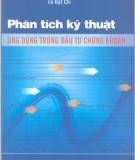 Ebook Phân tích kỹ thuật ứng dụng trong đầu tư chứng khoán: Phần 1 - Phan Thị Bích Nguyệt, Lê Đạt Chí