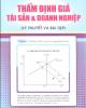 Ebook Thẩm định giá tài sản và doanh nghiệp (Lý thuyết, bài tập, bài giải) - Nguyễn Minh Điện