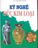 Ebook Kỹ nghệ đúc kim loại - KS. Nguyễn Văn Đức