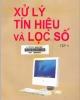 Ebook Xử lí tín hiệu và lọc số (Tập 1) - PGS.TS Nguyễn Quốc Trung