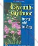 Ebook Cây cảnh: Cây thuốc trong nhà trường - Nguyễn Hữu Đảng