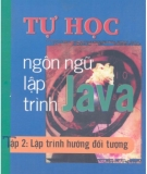 Ebook Tự học ngôn ngữ lập trình Java - Tập 2: Lập trình hướng đối tượng