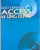 Giáo trình Access và ứng dụng - TS. Huỳnh Quyết Thắng