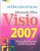 Ebook Hướng dẫn sử dụng Microsoft Office Visio 2007 - KS. Phạm Đức Minh
