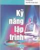 Ebook Kỹ năng lập trình - Lê Hoài Bắc, Nguyễn Thanh Nghị