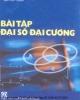 Ebook Bài tập đại số đại cương - NXB Giáo dục