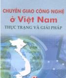 Ebook Chuyển giao công nghệ ở Việt Nam: Thực trạng và giải pháp - TSKH. Phan Xuân Dũng (chủ biên)